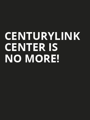 CenturyLink Center is no more