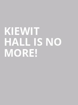 Kiewit Hall is no more