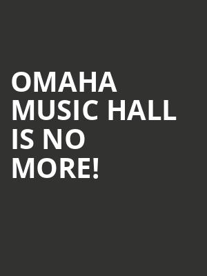Omaha Music Hall is no more