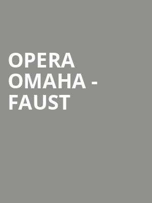 Opera Omaha - Faust at Orpheum Theatre