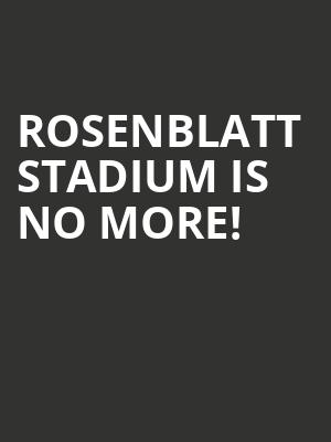 Rosenblatt Stadium is no more