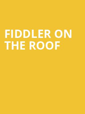 Fiddler on the Roof, Orpheum Theatre, Omaha